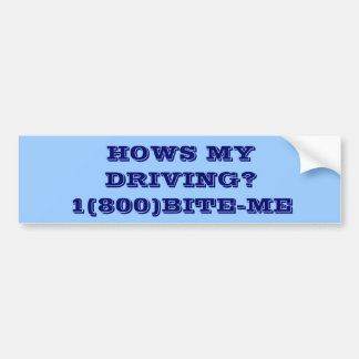 ¿HOWS MI CONDUCCIÓN? 1 (800) BITE-ME PEGATINA PARA AUTO