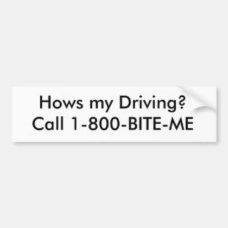 ¿Hows mi conducción? Llamada 1-800-BITE-ME Pegatina Para Auto