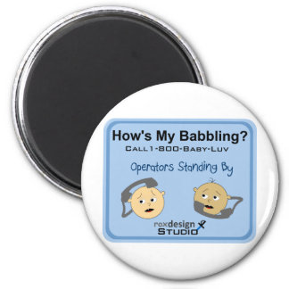 How's my babbling magnet