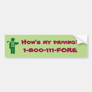 How's my driving bumper sticket bumper sticker