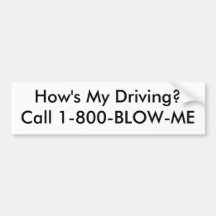 DIAL 1 800 KISS MY AS* HOWS MY DRIVING  funny License Plate Frame