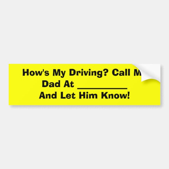 How S My Driving Call My Dad At An Bumper Sticker
