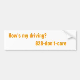 How's my driving? car bumper sticker