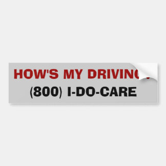 HOW'S MY DRIVING? - Customized Bumper Sticker