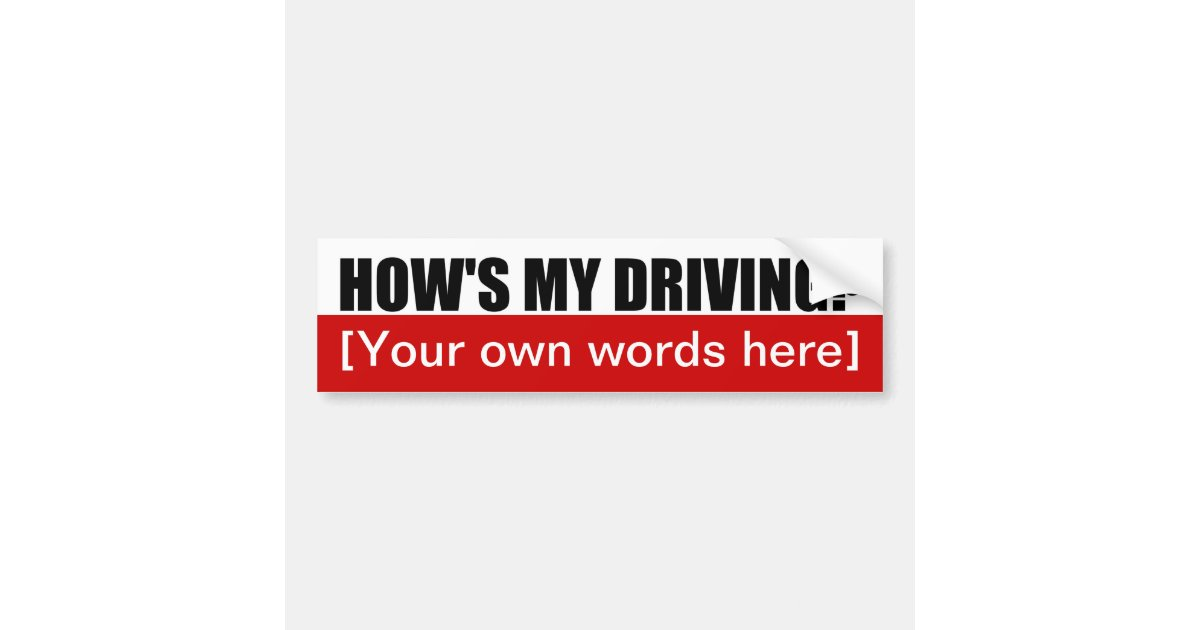 hows my driving template 02 bumper sticker. Black Bedroom Furniture Sets. Home Design Ideas