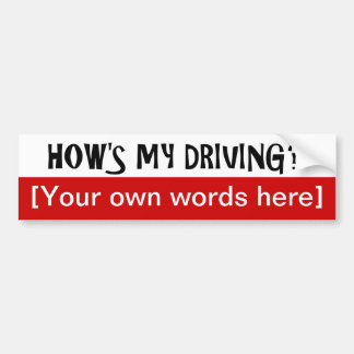 hows-my-driving-template car bumper sticker