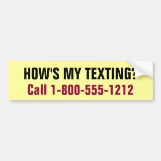 How's My Texting? Car Bumper Sticker