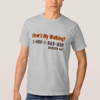 How's My Walking? 1-800-I-BAR-HOP T-shirts