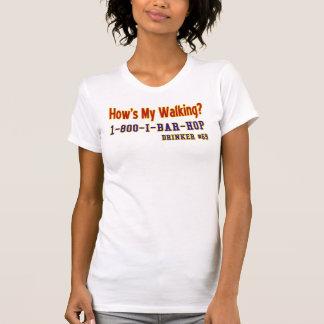 How's My Walking? Tee Shirt