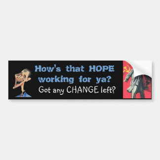 How's that HOPE working out for ya?  Got $ Left? Bumper Sticker