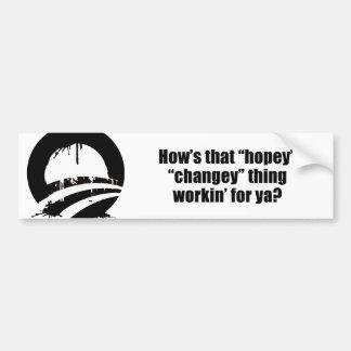 How's that hopey changey thing workin' for ya? car bumper sticker