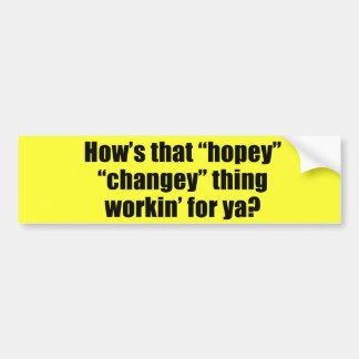 How's that hopey changey thing workin' for ya car bumper sticker