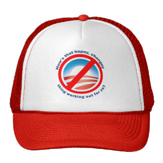 Hows that Hopey Changey Thing Working Out for ya? Trucker Hat