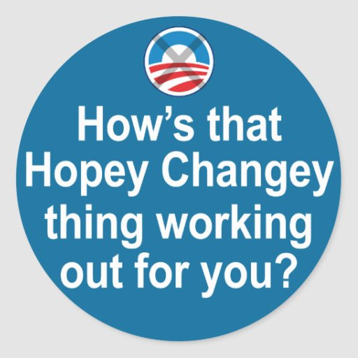How's that Hopey Changey Thing Working Out... Sticker