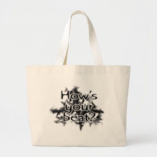 Hows your beat large tote bag