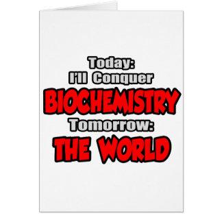 Hoy bioquímica… mañana, el mundo tarjeta de felicitación