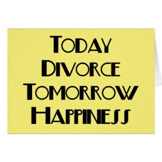 Hoy del divorcio felicidad mañana tarjeta de felicitación