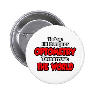 Hoy optometría… mañana, el mundo pin redondo 5 cm