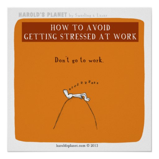 """HP5066 """"how to avoid getting stressed at work"""" Print"""