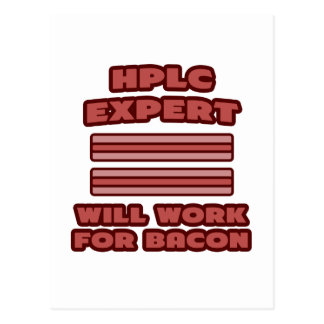 HPLC Expert .. Will Work For Bacon Postcard