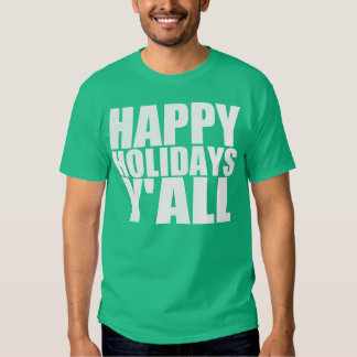Hppy holidays y'all tee shirt