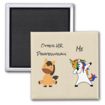 HR Funny Human Resources You Me Unicorn Magnet