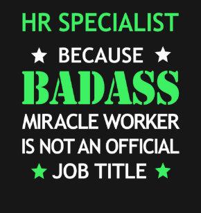82fb3703b4 HR Specialist Badass Birthday Funny Christmas Cool T-Shirt