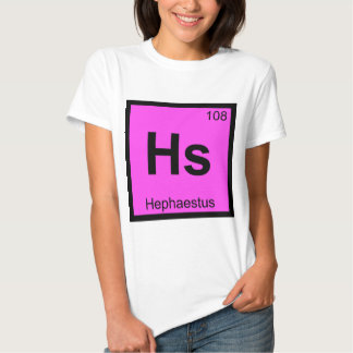 Hs - Hephaestus God Chemistry Periodic Table T-shirt