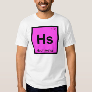 Hs - Hephaestus God Chemistry Periodic Table Tee Shirt