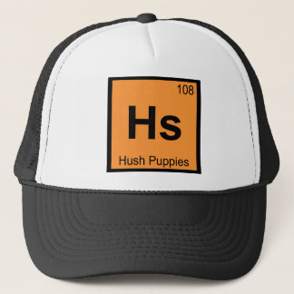 Hs - Hush Puppies Chemistry Periodic Table Symbol Trucker Hat
