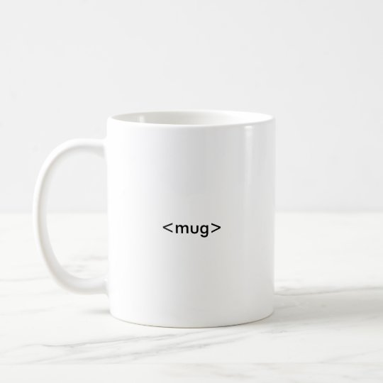 HTML Coder's Mug, <mug></mug> Coffee Mug