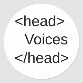 HTML-Voices in my </head> Round Stickers