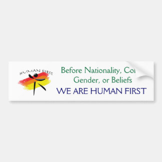 huamn, Before Nationality, Color, Gender, or Be... Bumper Sticker
