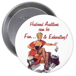 Hubby Hunting Is Hard Work! Pinback Button
