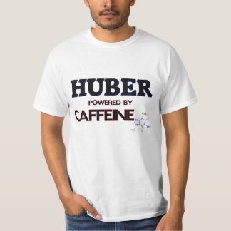 Huber powered by caffeine t-shirt