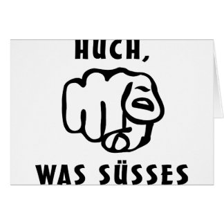huch, was suesses card