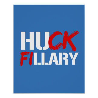 HUCK FILLARY SIGN - white -- Election 2016 -