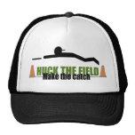 Huck the field, make the catch trucker hat