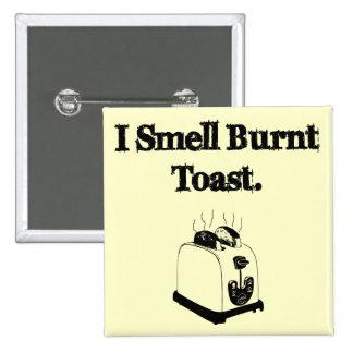 Huelo la tostada quemada pin