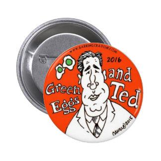 Huevos verdes y Ted Cruz para el presidente Pin Redondo De 2 Pulgadas