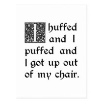Huffed and Puffed and Got Out of My Chair Postcard