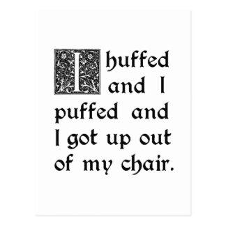 Huffed y soplado y salido de mi silla tarjetas postales