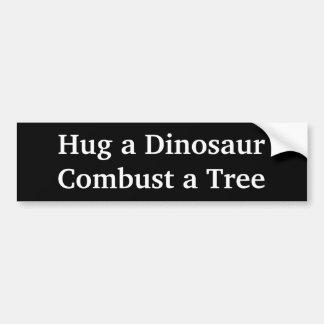 Hug a Dinosaur - Combust a Tree Car Bumper Sticker