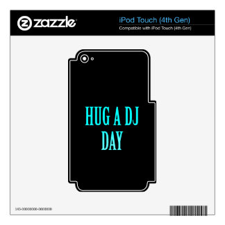 HUG A DJ DAY FUNNY COMMENTS PARTY MUSIC SPECIAL OC iPod TOUCH 4G SKIN