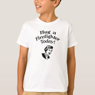 Hug A Firefighter T-Shirt