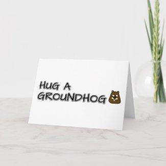 Hug a groundhog card