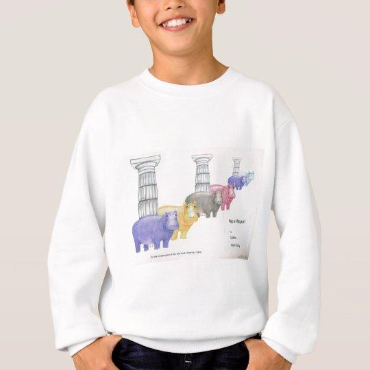 Hug a Hippo! Sweatshirt