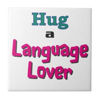 Hug a language lover ceramic tile