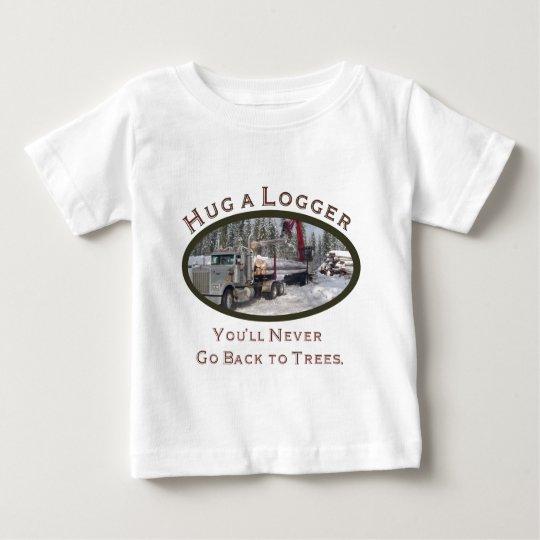 cf8baad9 Hug A Logger Baby T-Shirt   Zazzle.com