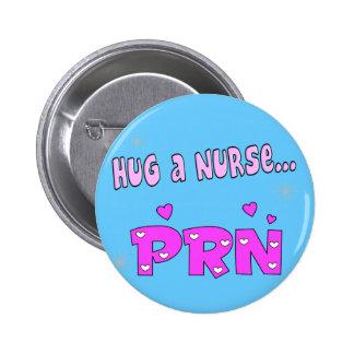 Hug a Nurse PRN Pinback Button